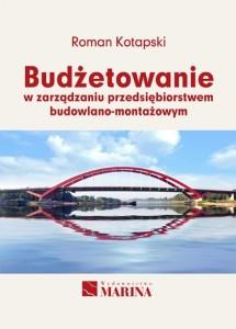 R.Kotapski-Budżetowanie w zarządzaniu przedsiębiorstwem budowlano-montażowym